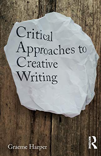 9781138931558: Critical Approaches to Creative Writing