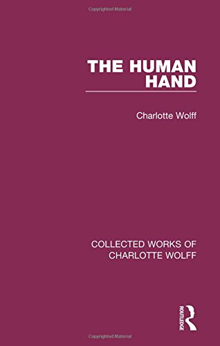The Human Hand (Collected Works of Charlotte Wolff) (Volume 1): Charlotte Wolff