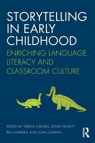 9781138932142: Storytelling in Early Childhood: Enriching language, literacy and classroom culture