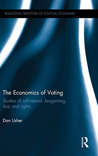 9781138932555: The Economics of Voting: Studies of self-interest, bargaining, duty and rights (Routledge Frontiers of Political Economy)