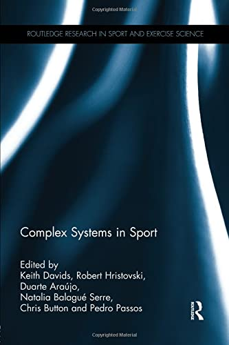 9781138932647: Complex Systems in Sport (Routledge Research in Sport and Exercise Science)