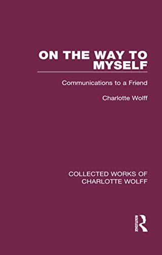 9781138932715: On the Way to Myself: Communications to a Friend