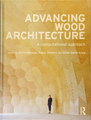 9781138932982: Advancing Wood Architecture: A Computational Approach