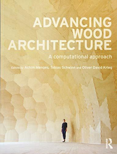 9781138932999: Advancing Wood Architecture: A Computational Approach