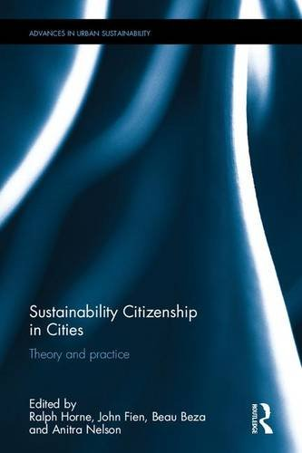 9781138933620: Sustainability Citizenship in Cities: Theory and practice (Advances in Urban Sustainability)