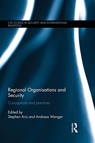9781138933705: Regional Organisations and Security: Conceptions and practices (Css Studies in Security and International Relations)