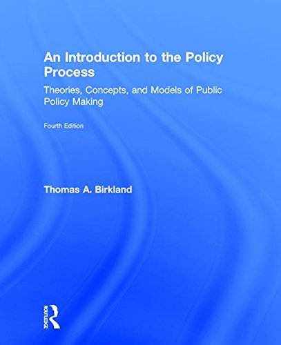 An Introduction to the Policy Process: Theories, Concepts, and Models of Public Policy Making: ...