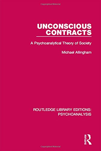 9781138934467: Unconscious Contracts: A Psychoanalytical Theory of Society (Routledge Library Editions: Psychoanalysis) (Volume 1)
