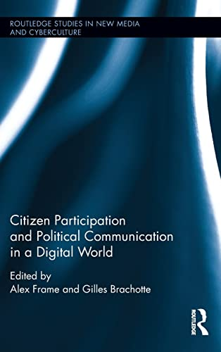 9781138935037: Citizen Participation and Political Communication in a Digital World (Routledge Studies in New Media and Cyberculture)