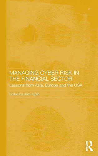 Managing Cyber Risk in the Financial Sector: Lessons from Asia, Europe and the USA (Routledge ...