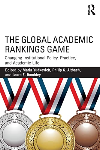 9781138935792: The Global Academic Rankings Game: Changing Institutional Policy, Practice, and Academic Life