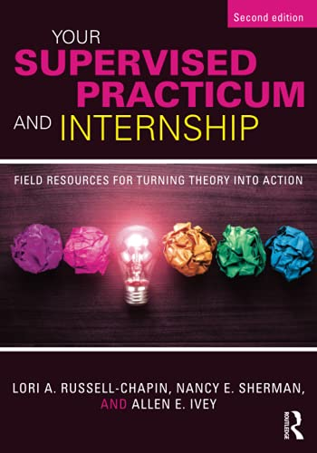 9781138935815: Your Supervised Practicum and Internship: Field Resources for Turning Theory into Action