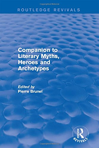 9781138936010: Companion to Literary Myths, Heroes and Archetypes (Routledge Revivals)