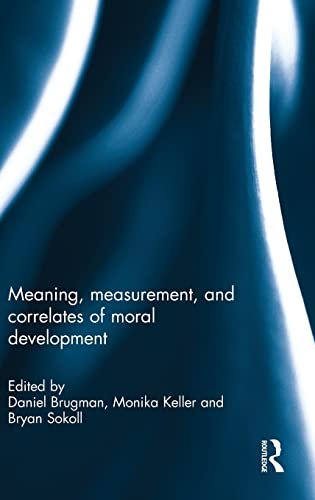 Meaning, Measurement, and Correlates of Moral Development: Brugman, Daniel