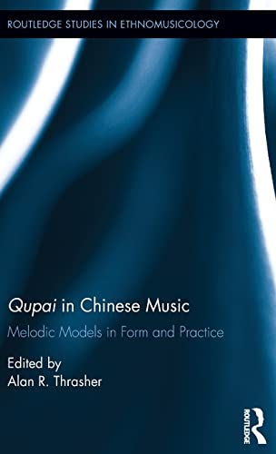 9781138936249: Qupai in Chinese Music: Melodic Models in Form and Practice (Routledge Studies in Ethnomusicology)