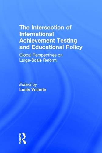 9781138936515: The Intersection of International Achievement Testing and Educational Policy: Global Perspectives on Large-Scale Reform
