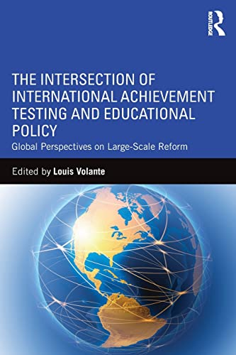 9781138936539: The Intersection of International Achievement Testing and Educational Policy: Global Perspectives on Large-Scale Reform