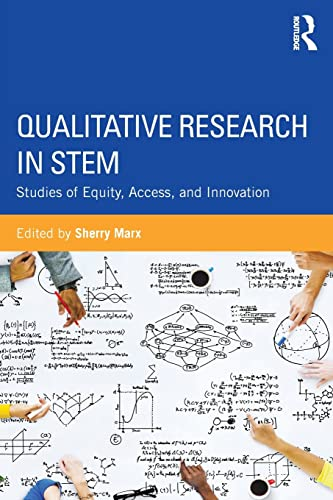 9781138937130: Qualitative Research in STEM: Studies of Equity, Access, and Innovation
