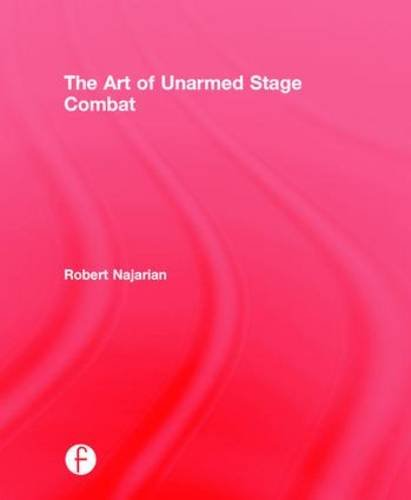 9781138938014: The Art of Unarmed Stage Combat