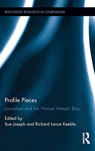 9781138938052: Profile Pieces: Journalism and the 'Human Interest' Bias (Routledge Research in Journalism)