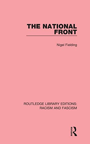 9781138938335: The National Front (Routledge Library Editions: Racism and Fascism) (Volume 12)