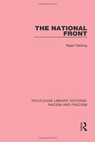 9781138938366: The National Front (Routledge Library Editions: Racism and Fascism)