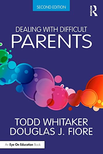 Dealing with Difficult Parents: Whitaker, Todd; Fiore, Douglas J.