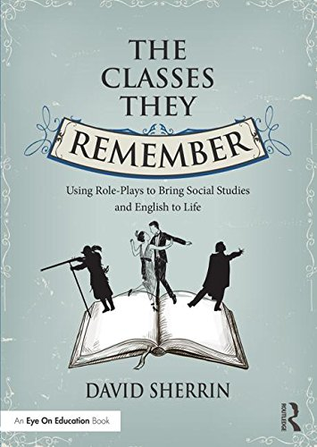 9781138938694: The Classes They Remember: Using Role-Plays to Bring Social Studies and English to Life (Eye on Education Books)