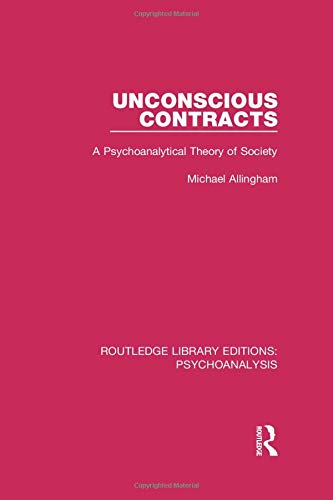 9781138938793: Unconscious Contracts: A Psychoanalytical Theory of Society (Routledge Library Editions: Psychoanalysis)