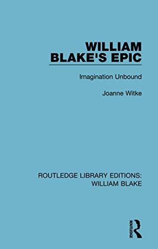 9781138939295: William Blake's Epic: Imagination Unbound (Routledge Library Editions: William Blake)
