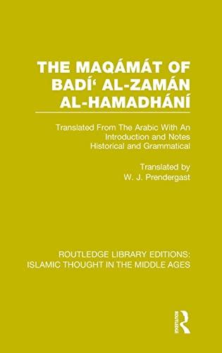 The Maqámát of Badí' al-Zamán al-Hamadhání: Translated From The Arabic With An Introduction and...