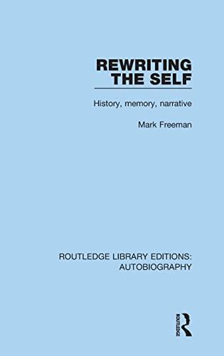 Rewriting the Self: History, Memory, Narrative (Hardcover): Mark Freeman