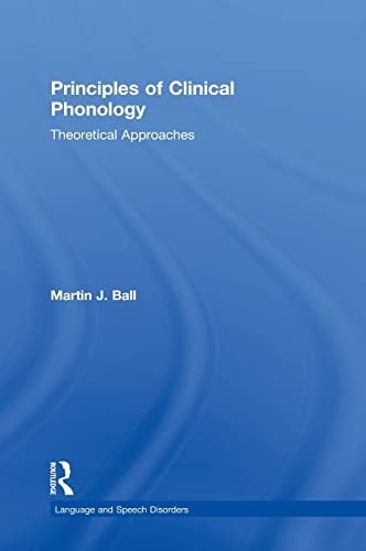 9781138939936: Principles of Clinical Phonology: Theoretical Approaches (Languag and Speech Disorders Book)