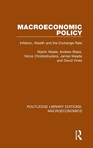 9781138940017: Routledge Library Editions: Macroeconomics: Macroeconomic Policy: Inflation, Wealth and the Exchange Rate (Volume 8)