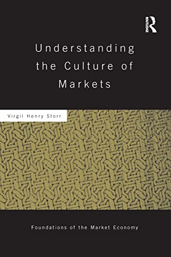 9781138940055: Understanding the Culture of Markets (Routledge Foundations of the Market Economy)