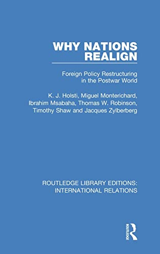 9781138940079: Why Nations Realign: Foreign Policy Restructuring in the Postwar World (Routledge Library Editions: International Relations) (Volume 3)