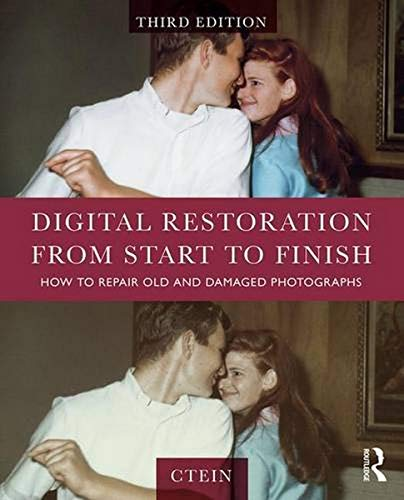 9781138940253: Digital Restoration from Start to Finish: How to Repair Old and Damaged Photographs