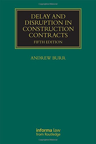 9781138940666: Delay and Disruption in Construction Contracts (Construction Practice Series)