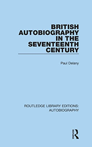 9781138941366: British Autobiography in the Seventeenth Century (Routledge Library Editions: Autobiography) (Volume 1)