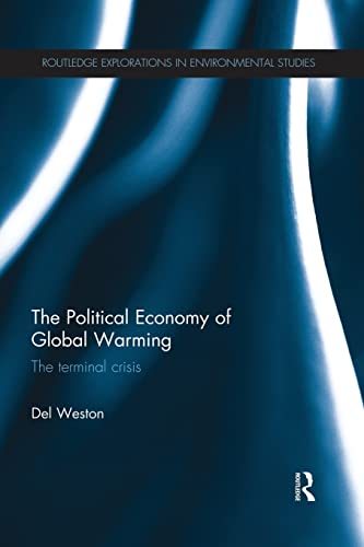 9781138941564: The Political Economy of Global Warming: The Terminal Crisis (Routledge Explorations in Environmental Studies)