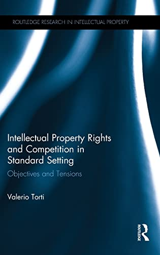 9781138941571: Intellectual Property Rights and Competition in Standard Setting: Objectives and tensions