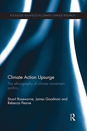 9781138941595: Climate Action Upsurge: The Ethnography of Climate Movement Politics