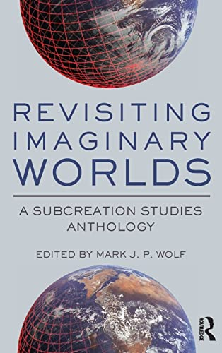9781138942059: Revisiting Imaginary Worlds: A Subcreation Studies Anthology