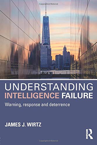 9781138942141: Understanding Intelligence Failure: Warning, Response and Deterrence (Studies in Intelligence)