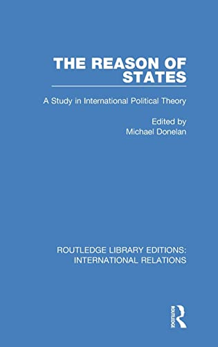 9781138942202: The Reason of States: A Study in International Political Theory (Routledge Library Editions: International Relations) (Volume 2)