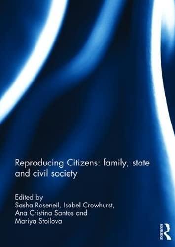 Reproducing Citizens: family, state and civil society: ROSENEIL, SASHA; CROWHURST, ISABEL; SANTOS, ...
