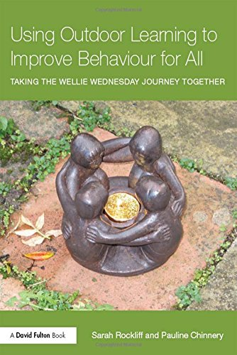 9781138942875: Using Outdoor Learning to Improve Behaviour for All: Taking the Wellie Wednesday journey together