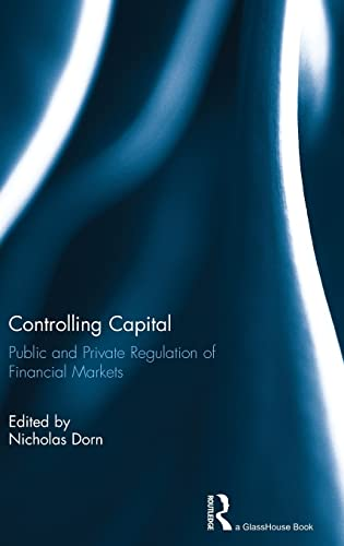 9781138943124: Controlling Capital: Public and Private Regulation of Financial Markets