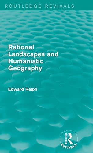 Rational Landscapes and Humanistic Geography: RELPH, EDWARD