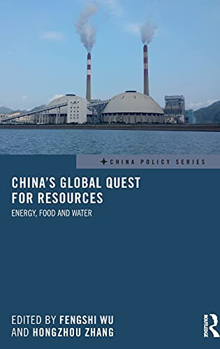 9781138943278: China's Global Quest for Resources: Energy, Food and Water (China Policy Series)